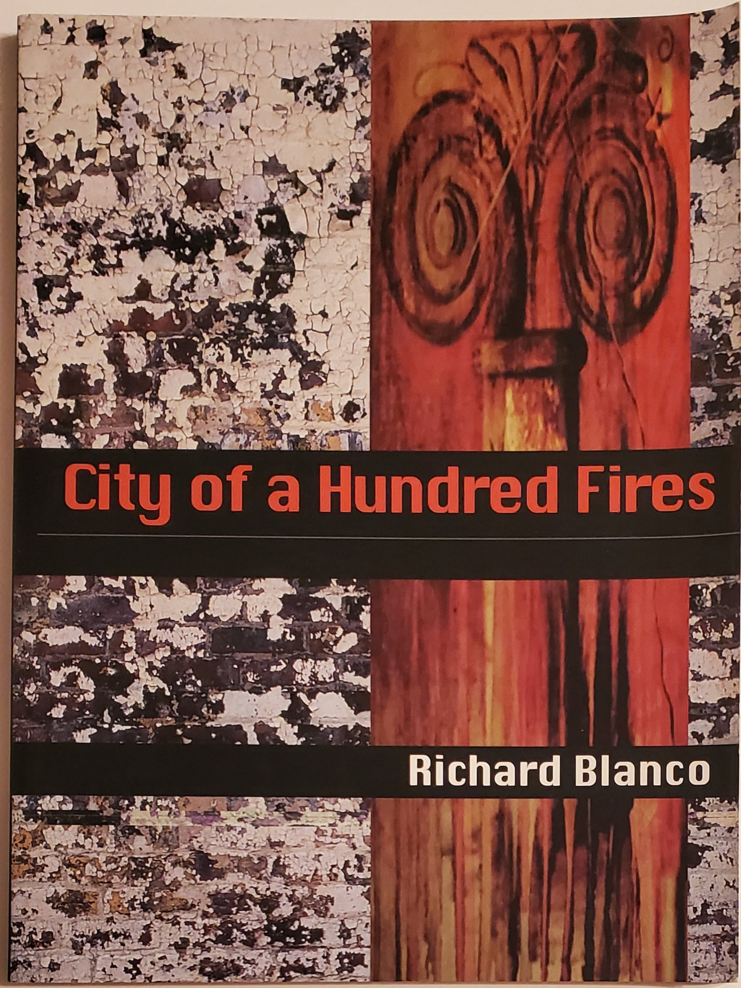 CITY OF A HUNDRED FIRES. Richard Blanco.