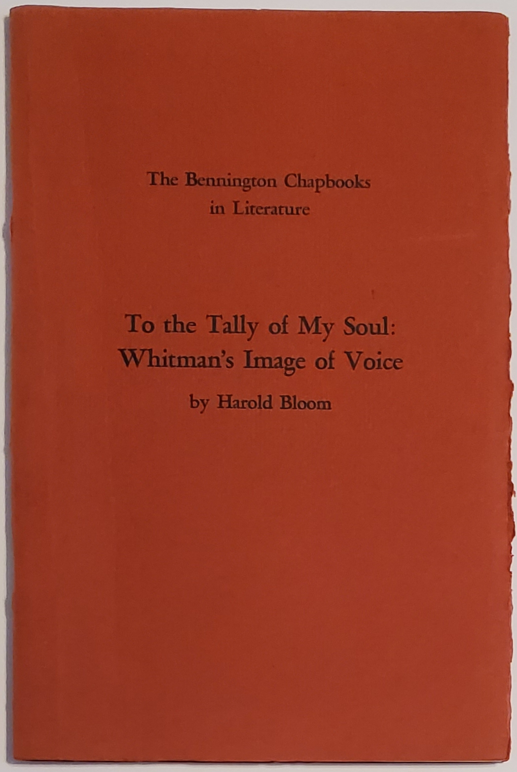 TO THE TALLY OF MY SOUL: Whitman's Image of Voice. Published in Memory of William Troy. Harold Bloom.