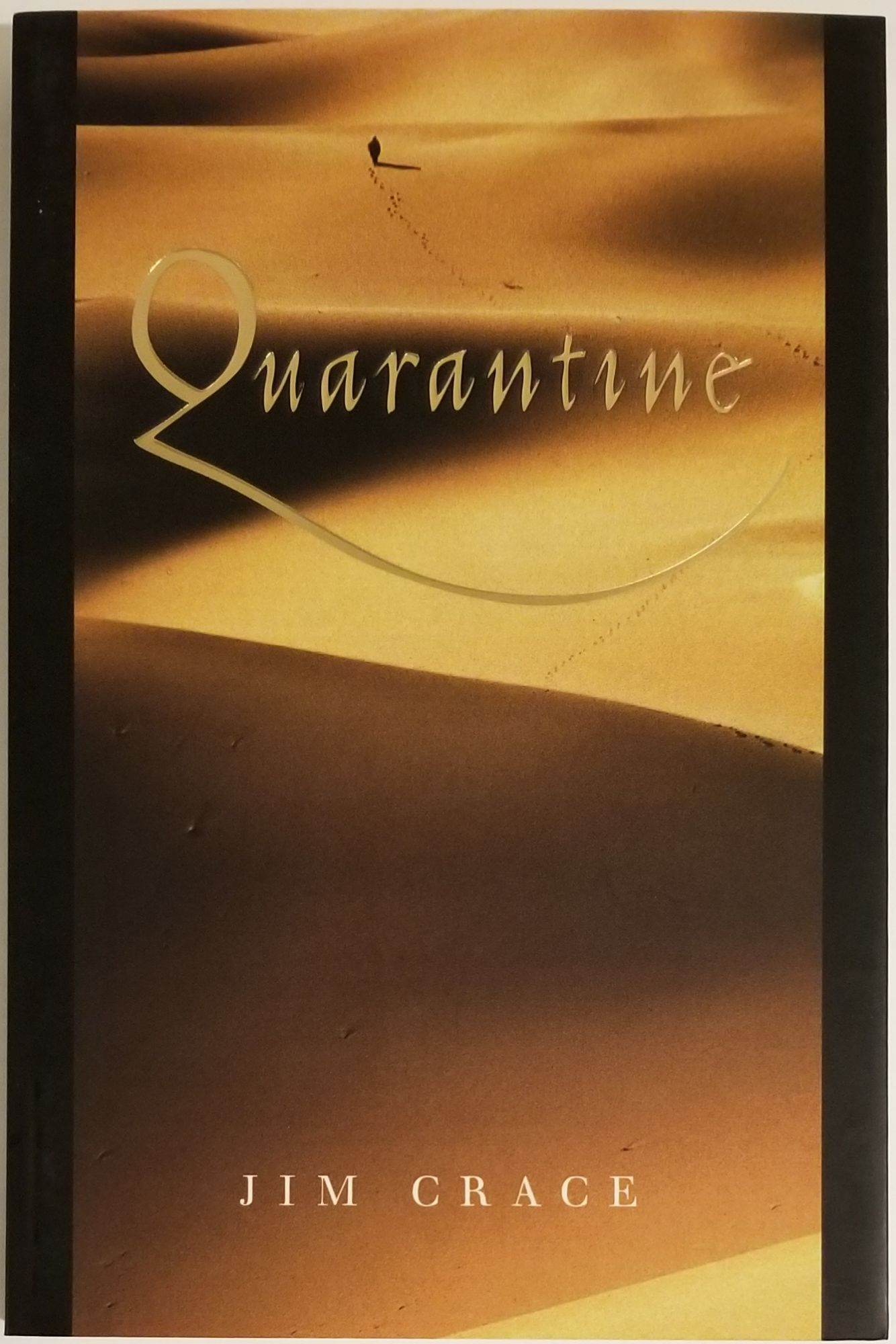 QUARANTINE. Jim Crace.