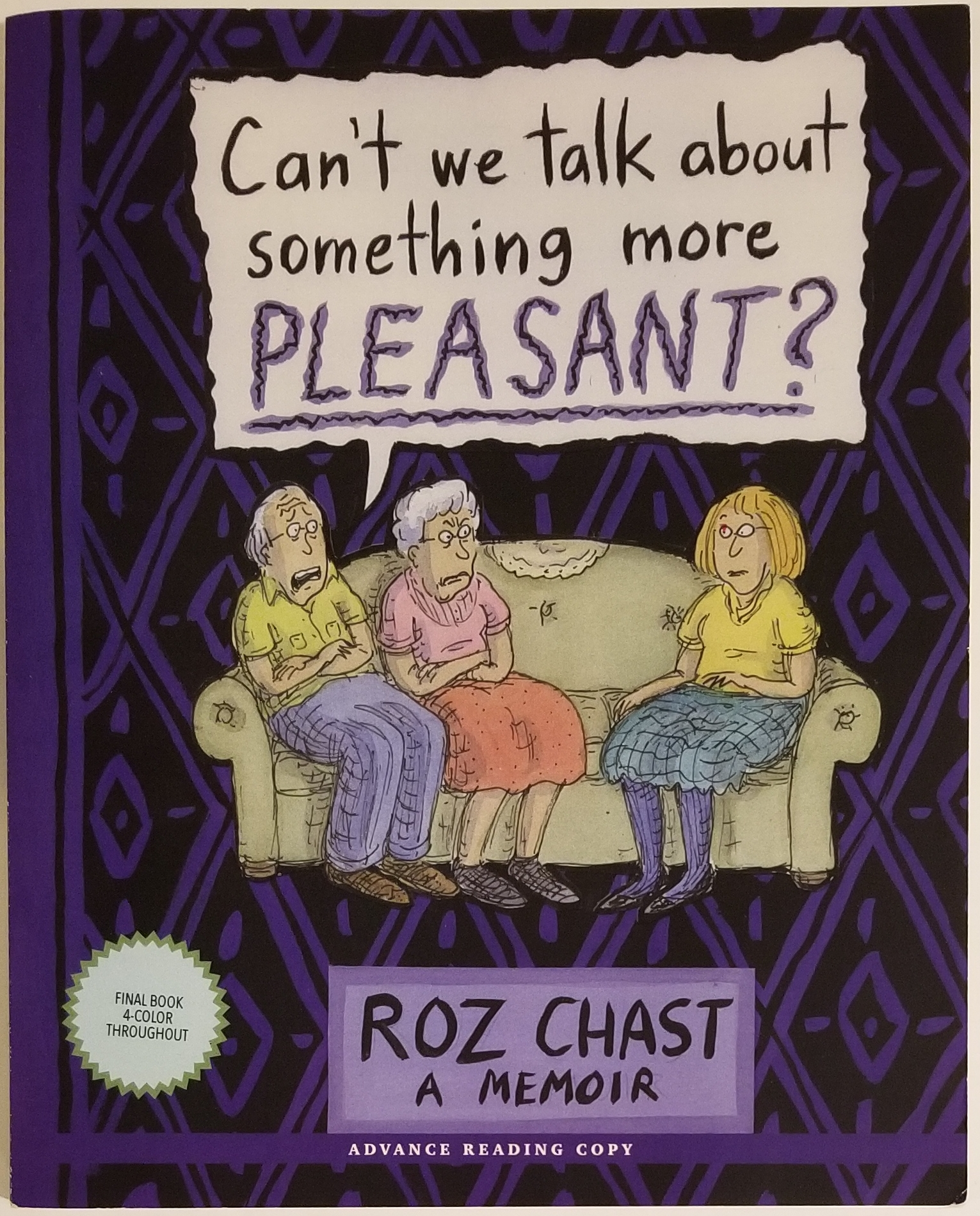 CAN'T WE TALK ABOUT SOMETHING MORE PLEASANT? Roz Chast.