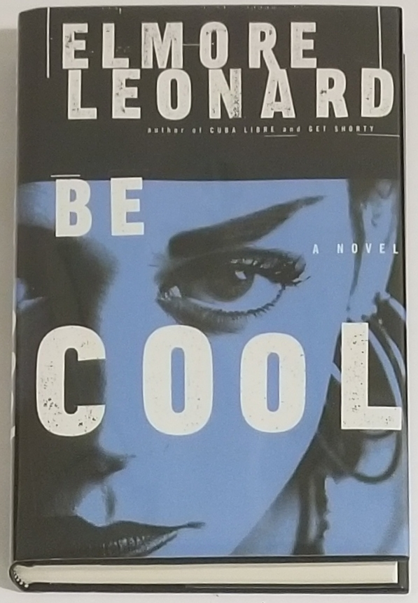 BE COOL. Elmore Leonard.