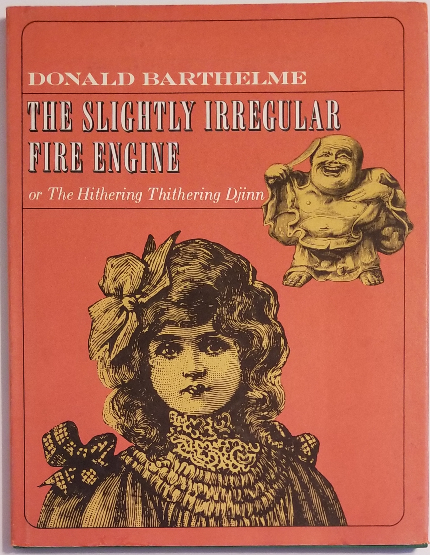 THE SLIGHTLY IRREGULAR FIRE ENGINE or The Hithering Thithering Djinn. Donald Barthelme.