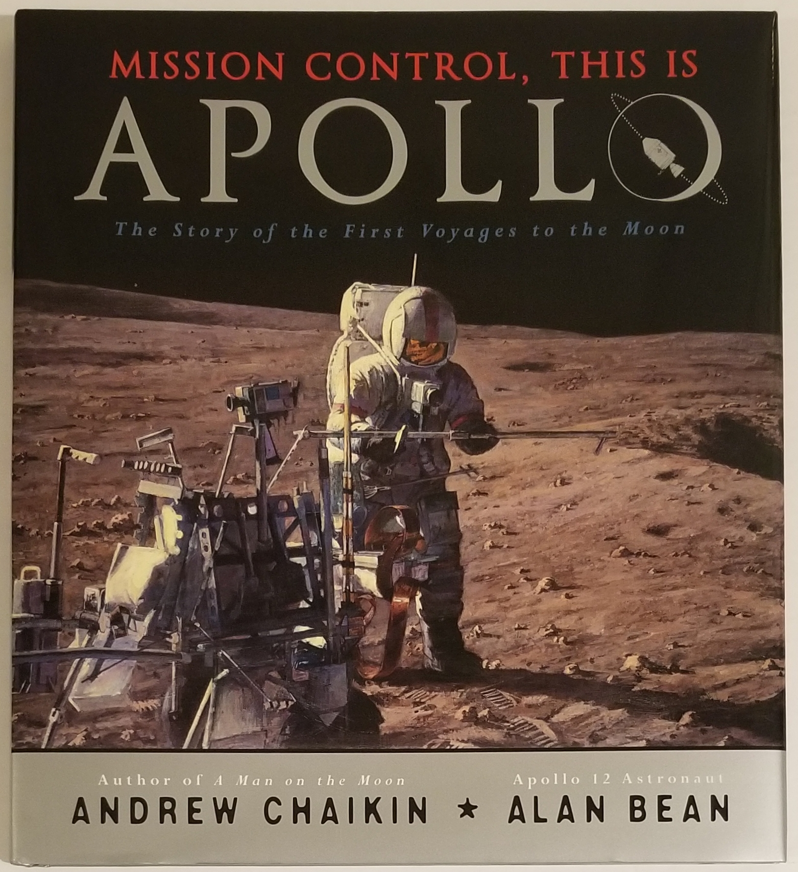 MISSION CONTROL, THIS IS APOLLO. Andrew Chaikin, Alan Bean.