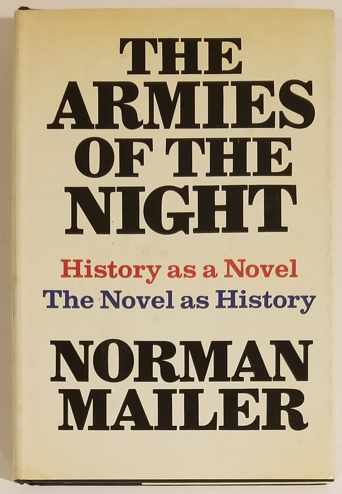 THE ARMIES OF THE NIGHT. Norman Mailer.