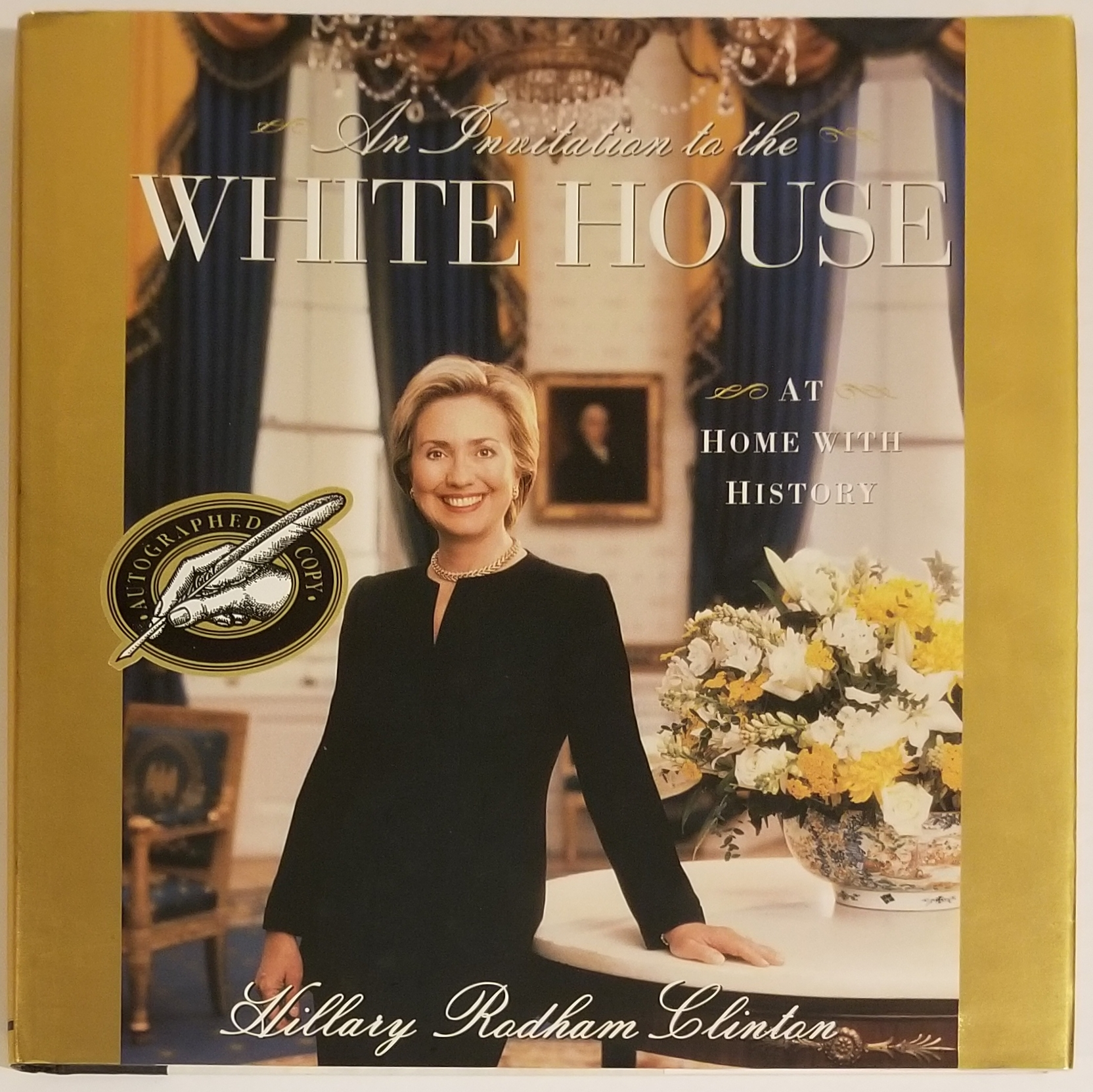 AN INVITATION TO THE WHITE HOUSE. Hillary Rodham Clinton.