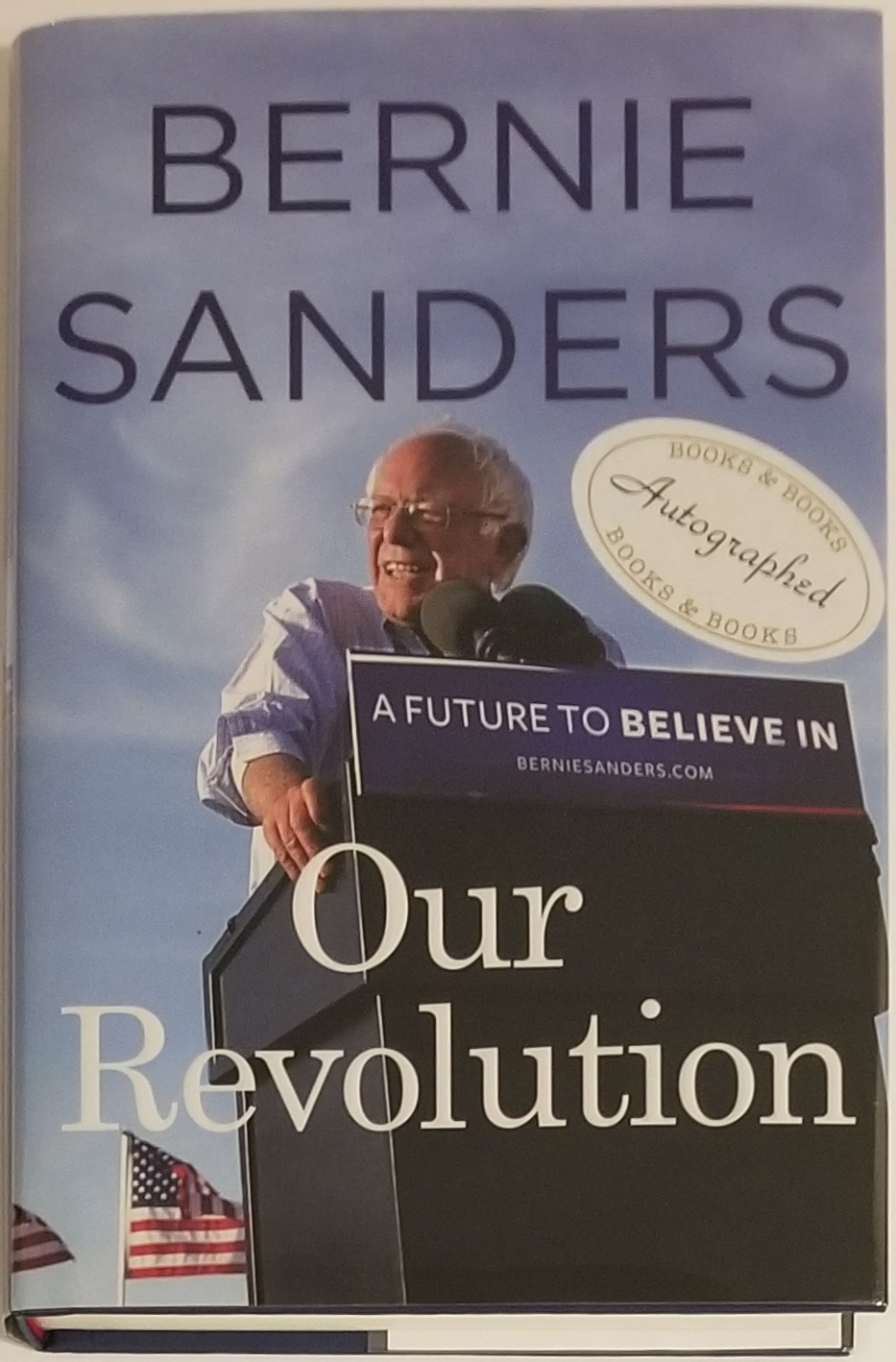 Our Revolution: A Future to Believe In. Bernie Sanders.