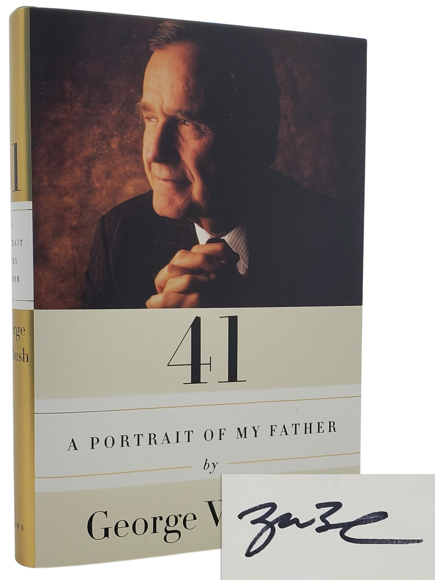 41: A PORTRAIT OF MY FATHER. George W. Bush.