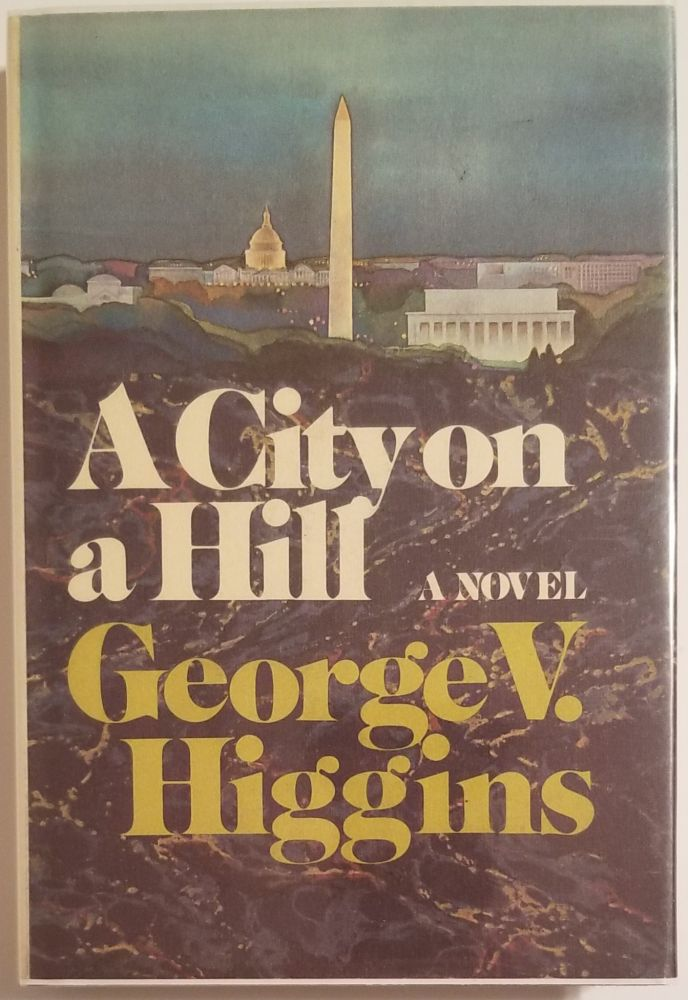 A CITY ON A HILL. George V. Higgins