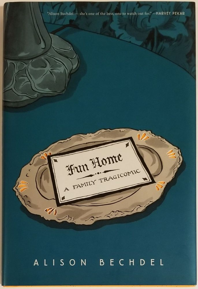 FUN HOME: A TRAGICOMIC. Alison Bechdel
