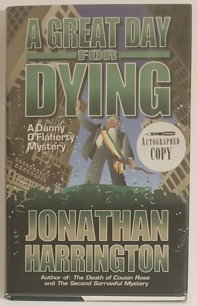 A GREAT DAY FOR DYING. A Danny O'Flaherty Mystery. Jonathan Harrington