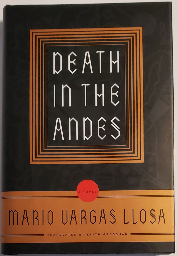 DEATH IN THE ANDES. Translated from the Spanish by Edith Grossman. Mario Vargas Llosa