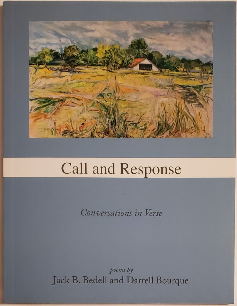CALL AND RESPONSE. Conversations in Verse. Jack B. Bedell, Darrell Bourque