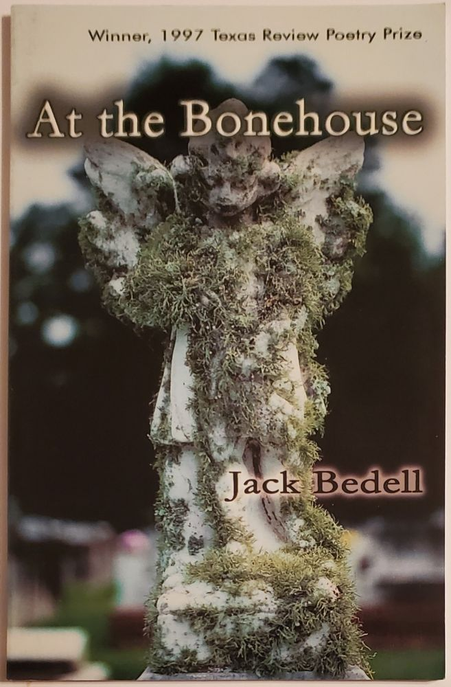 AT THE BONEHOUSE. Jack Bedell