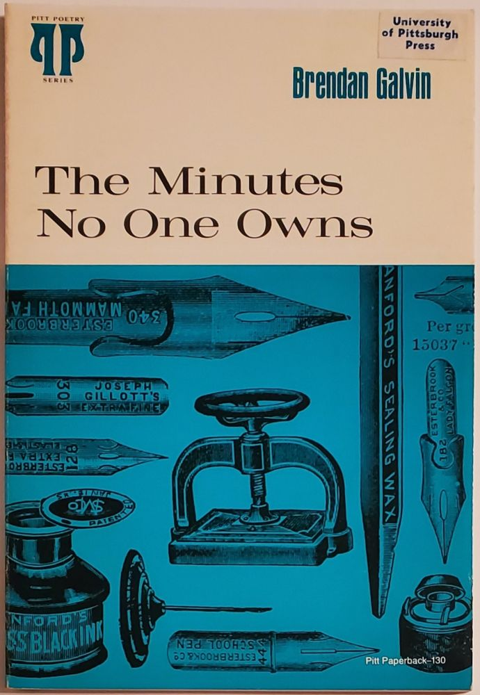 THE MINUTES NO ONE OWNS. Brendan Galvin