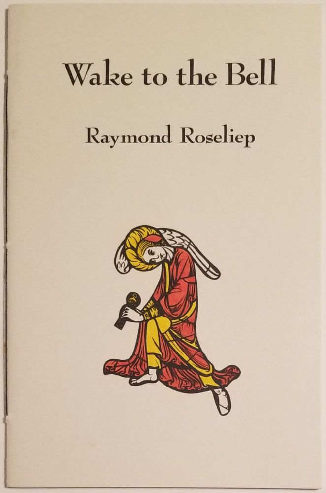 WAKE TO THE BELL: A Garland of Christmas Poems. Raymond Roseliep