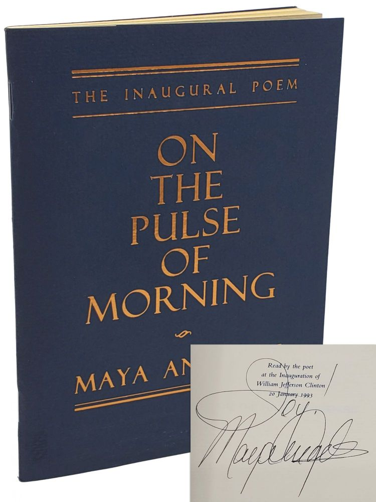 ON THE PULSE OF MORNING. Maya Angelou