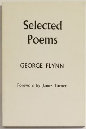 SELECTED POEMS. George Flynn