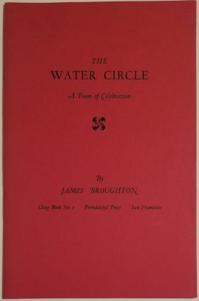 THE WATER CIRCLE. A Poem of Celebration. James Broughton