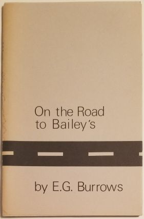 ON THE ROAD TO BAILEY'S. E. G. Burrows