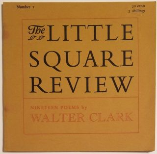 Nineteen Poems, in THE LITTLE SQUARE REVIEW; Number 1. Walter Clark, John Ridland