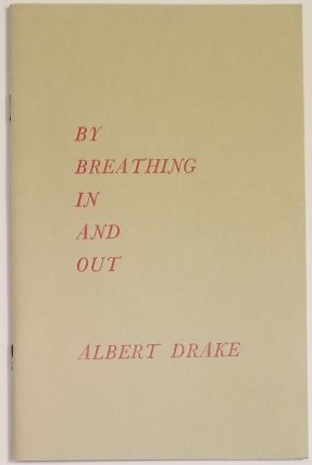 BY BREATHING IN AND OUT. Albert Drake