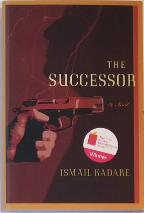 THE SUCCESSOR. Ismail Kadare