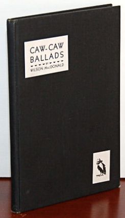 CAW-CAW BALLADS. Illustrated by Guy Rutter. Wilson MacDonald