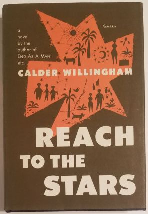 REACH TO THE STARS. Calder Willingham.