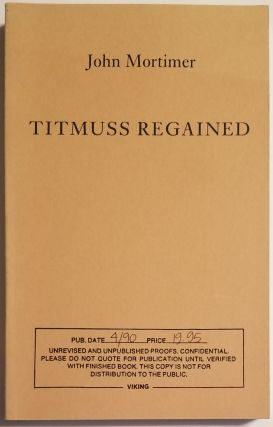 TITMUSS REGAINED. John Mortimer