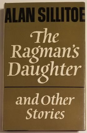 THE RAGMAN'S DAUGHTER and Other Stories. Alan Sillitoe