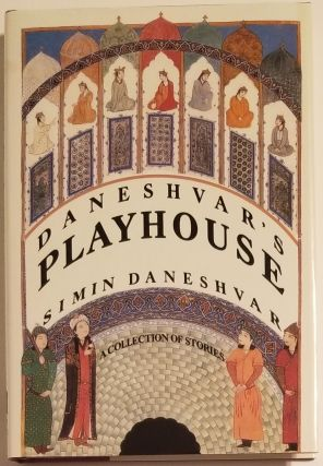 DANESHVAR'S PLAYHOUSE. A Collection of Stories. Simin Daneshvar