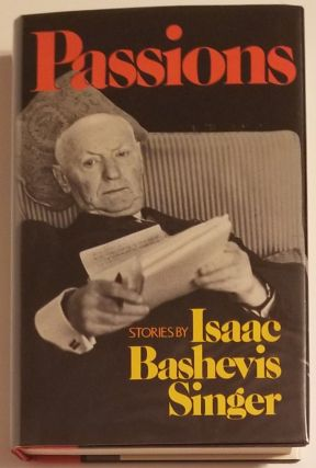 PASSIONS. Isaac Bashevis Singer