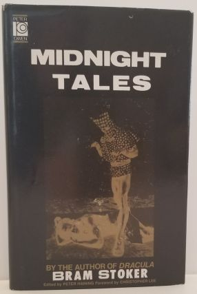 MIDNIGHT TALES. Edited by Peter Haining. Bram Stoker