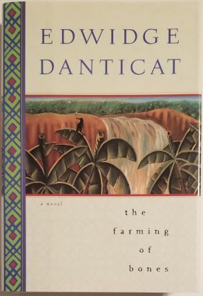 THE FARMING OF BONES. Edwidge Danticat