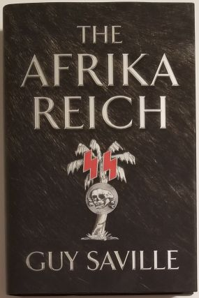 THE AFRIKA REICH. Guy Saville