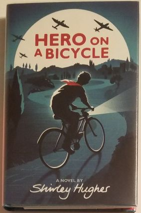 HERO ON A BICYCLE. Shirley Hughes