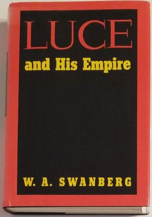 LUCE AND HIS EMPIRE. W. A. Swanberg