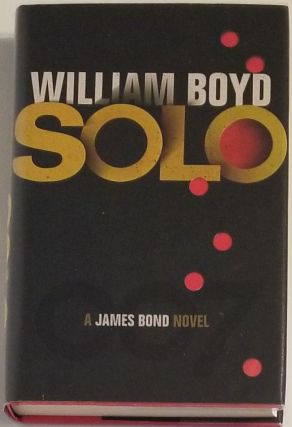SOLO (A James Bond Novel). William Boyd