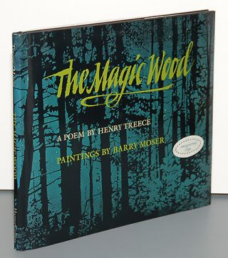 THE MAGIC WOOD. Barry Moser, Henry Treece.