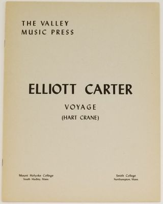 VOYAGE. A Poem. With a Commentary on the Poem by the Composer. Hart Crane, Elliott Carter