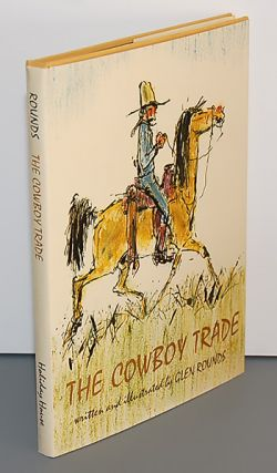 THE COWBOY TRADE. Written and Illustrated by Glen Rounds. Glen Rounds