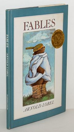 FABLES. Written and illustrated by Arnold Lobel. Arnold Lobel
