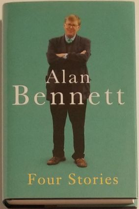 FOUR STORIES. Alan Bennett