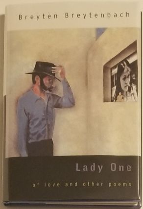 LADY ONE. Of Love and Other Poems. Breyten Breytenbach