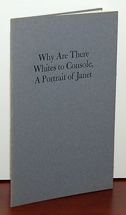 WHY ARE THERE WHITES TO CONSOLE, A PORTRAIT OF JANET.