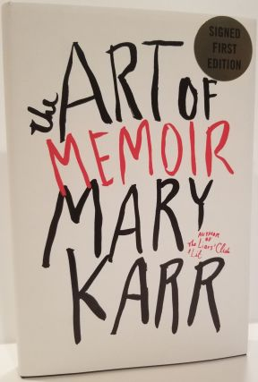 THE ART OF MEMOIR. Mary Karr
