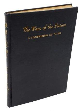 THE WAVE OF THE FUTURE. A Confession of Faith.