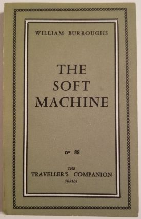 THE SOFT MACHINE. William S. Burroughs.