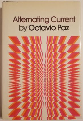 ALTERNATING CURRENT. Octavio Paz