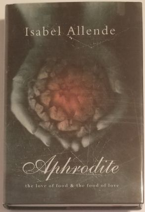 APHRODITE. A Memoir of the Senses. Illustrations by Robert Shekter. Recipes by Panchita Llona....